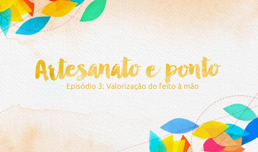Artesanato Indigena Rio De Janeiro ~ Programa Artesanato e Ponto u2013 Episódio 3